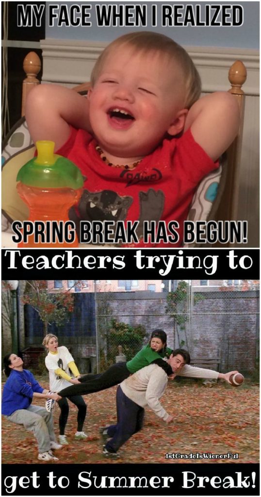 Top 20 Teacher Memes Spring Break
