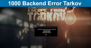 1000 Backend Error Tarkov